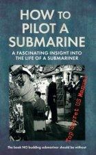 How to Pilot a Submarine
