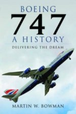Boeing 747: A History Delivering The Dre