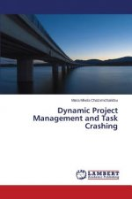 Dynamic Project Management and Task Crashing