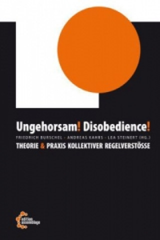 Ungehorsam! Disobedience!