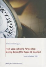 From Cooperation to Partnership: Moving Beyond the Russia-EU Deadlock