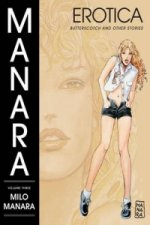 Manara Erotica Volume 3: Butterscotch and Other Stories