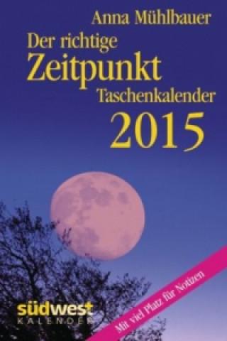 Der richtige Zeitpunkt 2015 Taschenkalender