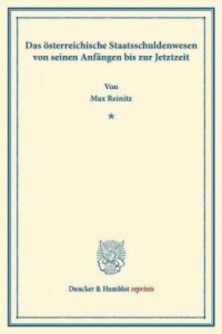 Das österreichische Staatsschuldenwesen von seinen Anfängen bis zur Jetztzeit.