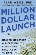 Million Dollar Launch: How to Kick-Start a Successful Consul