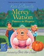 Mercy Watson - Princess in Disguise