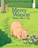 Mercy Watson - Thinks Like a Pig