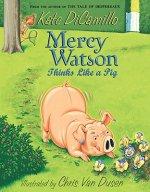 Mercy Watson - Thinks Like a Pig