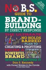 No B.S. Brand-Building by Direct-Response