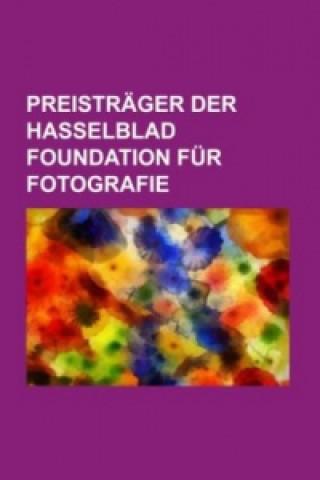 Preisträger Der Hasselblad Foundation Für Fotografie