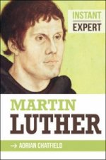 Instant Expert: Martin Luther
