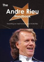 Andre Rieu Handbook - Everything You Need to Know about Andr