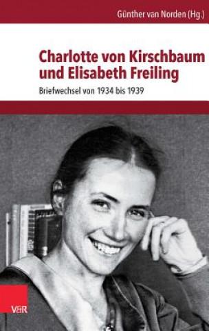 Charlotte von Kirschbaum und Elisabeth Freiling
