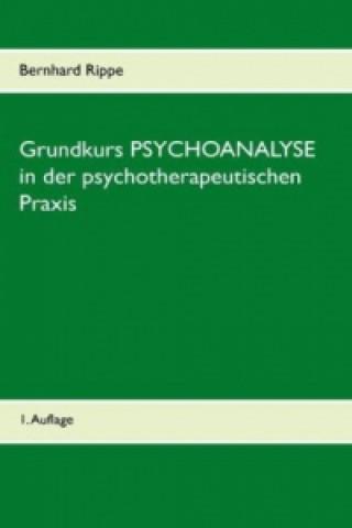 Grundkurs PSYCHOANALYSE in der psychotherapeutischen Praxis