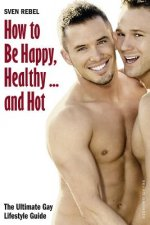 How to Be Happy, Healthy and Hot