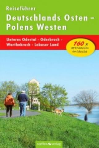 Reiseführer Deutschlands Osten Polens Westen: Unteres Odertal - Oderbruch - Warthebruch - Lebuser Land