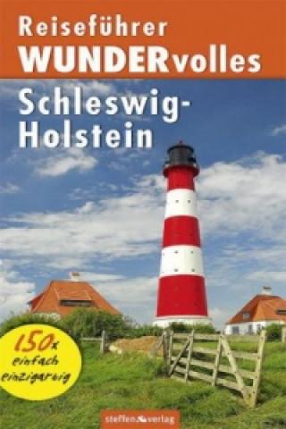 Reiseführer WUNDERvolles Schleswig-Holstein