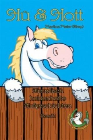 Hü & Hott - Himmlisch heldenhafte Hufgeschichten. Bd.1