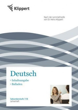 Deutsch 7/8, Inhaltsangabe, Balladen, Lehrerheft