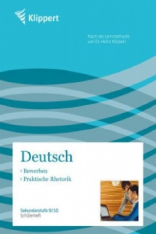 Deutsch, Bewerben, Praktische Rhetorik, Schülerheft