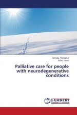 Palliative Care for People with Neurodegenerative Conditions