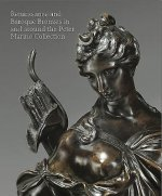 Renaissance and Baroque Bronzes: in and Around the Peter Mar