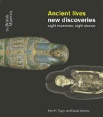 Ancient Lives: Eight Mummies, Eight Stories