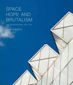 Space, Hope, and Brutalism