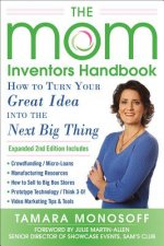 Mom Inventors Handbook, How to Turn Your Great Idea into the