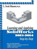 Learning and Applying Solidworks 2013-2014 Step by Step