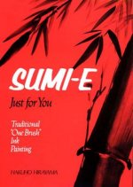 Sumi-e, Just For You: Traditional One Brush Ink Painting