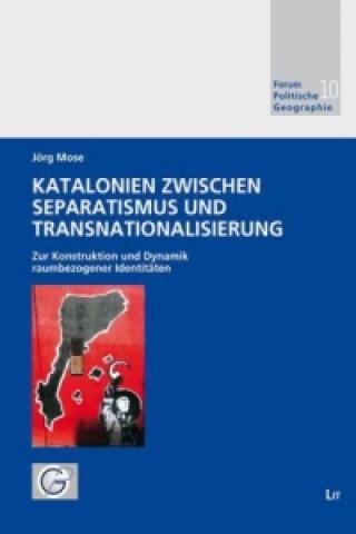 Katalonien zwischen Separatismus und Transnationalisierung