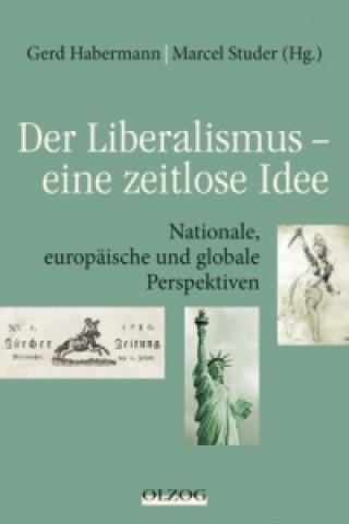 Der Liberalismus - eine zeitlose Idee