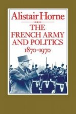 French Army and Politics, 1870-1970