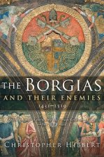 Borgias and Their Enemies, 1431-1519