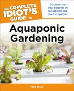 Complete Idiot's Guide to Aquaponic Gardening