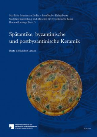 Staatliche Museen zu Berlin Preußischer Kulturbesitz. Skulpturensammlung und Museum für Byzantinische Kunst. Bestandskataloge. Bd.3