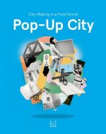 Pop-up City - City-Making in a Fluid World