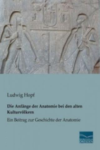 Die Anfänge der Anatomie bei den alten Kulturvölkern
