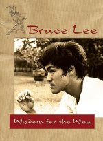 Bruce Lee's Wisdom for the Way