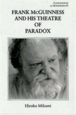 Frank McGuinness and His Theatre of Paradox