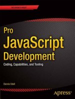 Pro JavaScript Development: Coding, Capabilities, and Toolin