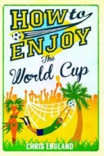How to Enjoy the World Cup