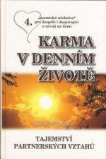 Karma v denním životě 4 - Tajemství partnerských vztahů