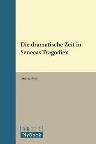 Die dramatische Zeit in Senecas Tragödien
