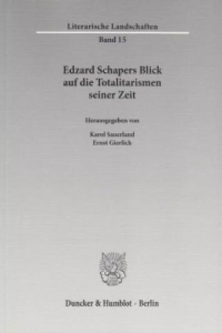 Edzard Schapers Blick auf die Totalitarismen seiner Zeit.