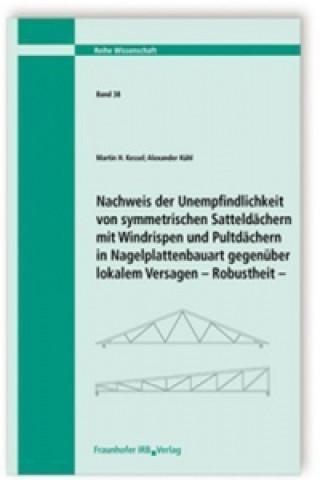 Nachweis der Unempfindlichkeit von symmetrischen Satteldächern mit Windrispen und Pultdächern in Nagelplattenbauart gegenüber lokalem Versagen. Robust