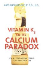 Vitamin K2 and the Calcium Paradox