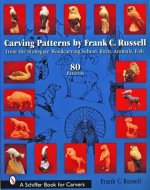 Carving Patterns by Frank C. Russell: from the Stonegate Woodcarving School: Birds, Animals, Fish