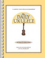 Daily Ukulele - 365 Songs For Better Living